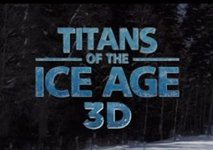 Titans of the Ice Age 3d at The La Brea Tar Pits in L.A.